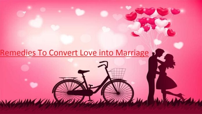 Remedies To Convert Love into Marriage